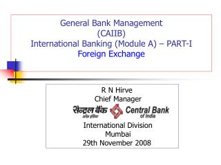 General Bank Management (CAIIB) International Banking (Module A) – PART-I Foreign Exchange