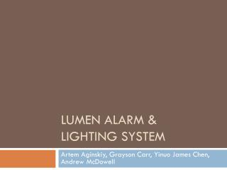 Lumen alarm & Lighting System