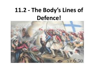 11.2 - The Body's Lines of Defence!