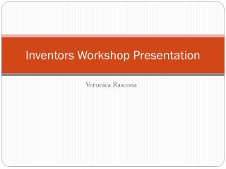 Inventors Workshop Presentation