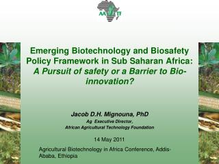 Jacob D.H. Mignouna, PhD Ag  Executive Director,  African Agricultural Technology Foundation