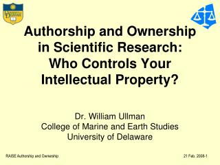 Authorship and Ownership in Scientific Research: Who Controls Your Intellectual Property?