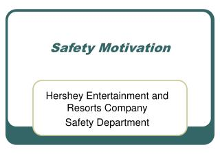Safety Motivation