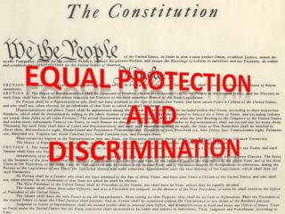 Equal protection  And Discrimination
