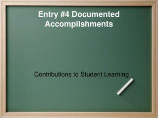 Entry #4 Documented Accomplishments