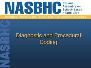 Diagnostic and Procedural Coding