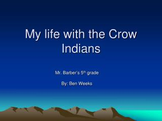 My life with the Crow Indians