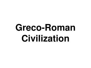 Greco-Roman Civilization