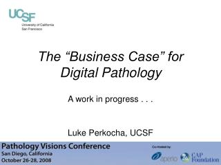 "The ""Business Case"" for Digital Pathology"
