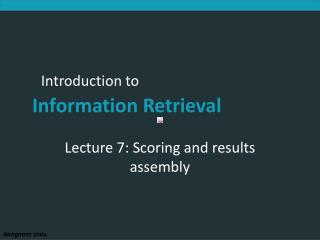 Lecture 7: Scoring and results assembly