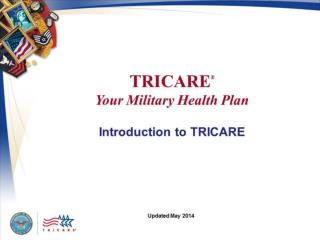 TRICARE Your Military Health Plan: Introduction  to TRICARE