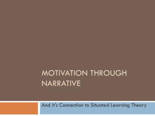 Motivation through Narrative