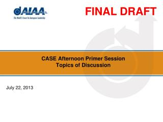 CASE Afternoon Primer Session Topics of Discussion