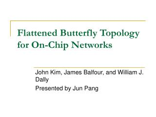 Flattened Butterfly Topology for On-Chip Networks