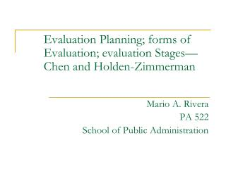 Evaluation Planning; forms of Evaluation; evaluation Stages—Chen and Holden-Zimmerman