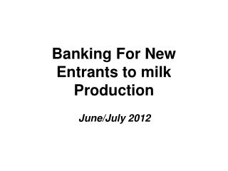 Banking For New Entrants to milk Production