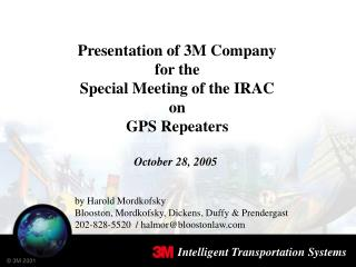 Presentation of 3M Company for the Special Meeting of the IRAC on GPS Repeaters October 28, 2005