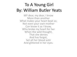 To A Young Girl  By: William Butler Yeats