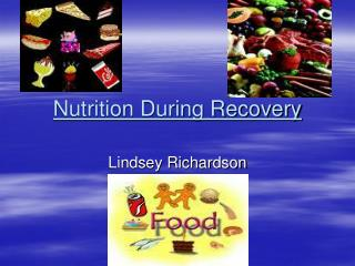 Nutrition During Recovery
