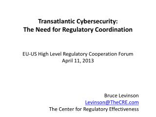 Transatlantic  Cybersecurity :  The Need for Regulatory Coordination