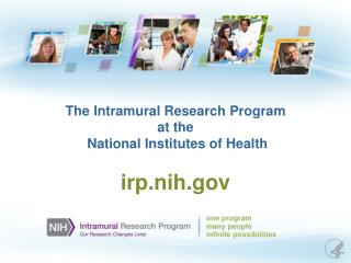 The Intramural Research Program at the   National Institutes of Health
