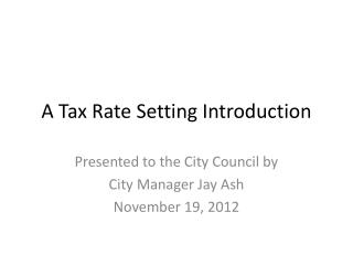 A Tax Rate Setting Introduction