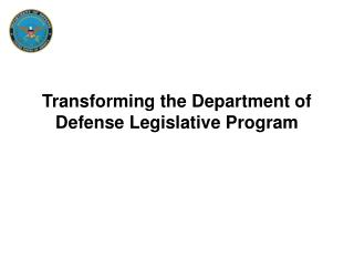 Transforming the Department of Defense Legislative Program
