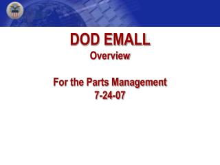DOD EMALL  Overview For the Parts Management 7-24-07