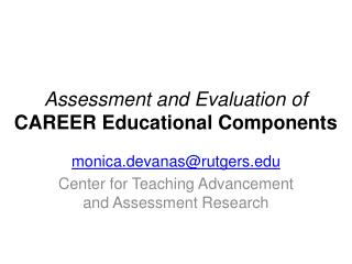 Assessment and Evaluation of  CAREER Educational Components