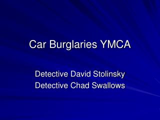 Car Burglaries YMCA