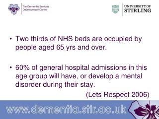 Two thirds of NHS beds are occupied by people aged 65 yrs and over.