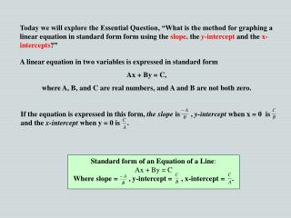 A linear equation in two variables is expressed in standard form  Ax + By = C,