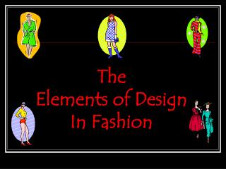 The  Elements of Design In Fashion