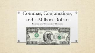 Commas, Conjunctions,  and a Million Dollars