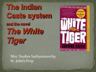 The Indian Caste system and the novel  The White Tiger