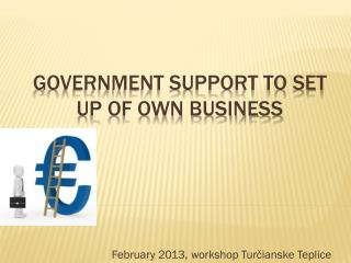 Government support to set up of own business