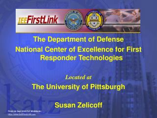 The Department of Defense  National Center of Excellence for First Responder Technologies