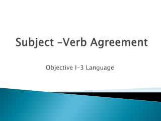Subject –Verb Agreement