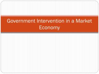 Government Intervention in a Market Economy