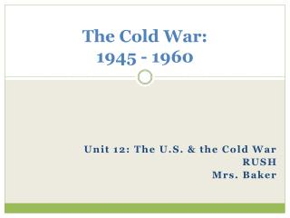 The Cold War: 1945 - 1960