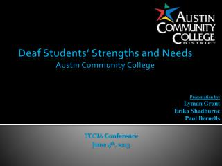 Deaf Students' Strengths and Needs Austin Community College