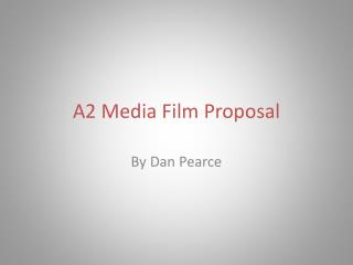 A2 Media  Film Proposal