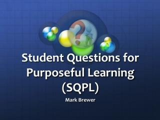 Student Questions for Purposeful Learning (SQPL)