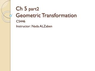 Ch 5  part2 Geometric Transformation