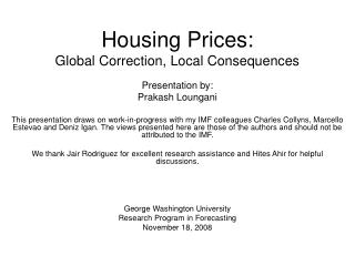 Housing Prices: Global Correction, Local Consequences