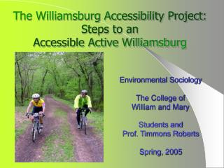 Environmental Sociology The College of William and Mary Students and  Prof. Timmons Roberts Spring, 2005