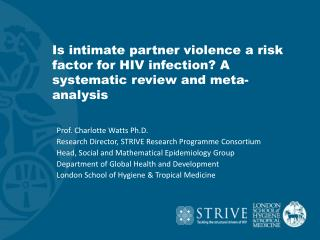 Prof.  Charlotte Watts Ph.D. Research Director, STRIVE Research Programme Consortium
