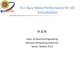 ELI: Bare-Metal  Performance for  I/O Virtualization