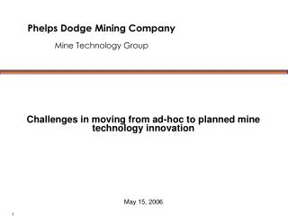 Challenges in moving from ad-hoc to planned mine technology innovation