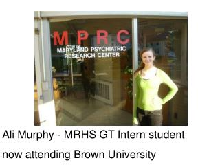 Ali Murphy - MRHS GT Intern student now attending Brown University
